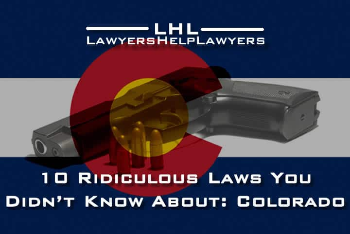 10 Ridiculous Laws You Didn't Know About: Colorado