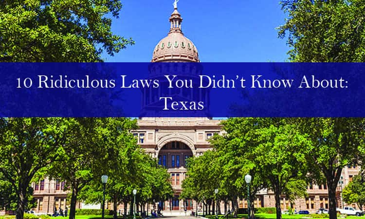 10 Ridiculous Laws You Didn't Know About: Texas