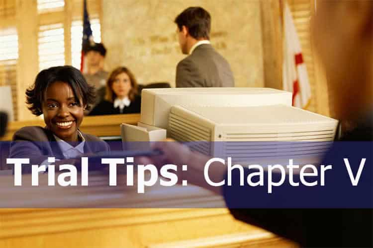 Important Trial Tips – Chapter 5 – Treat the Court Staff Like They Are Your Best Friends