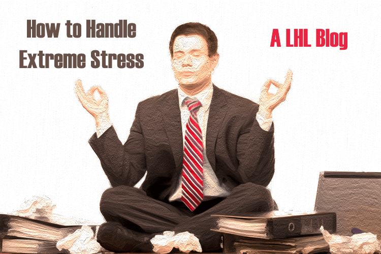 How to Handle Extreme Stress